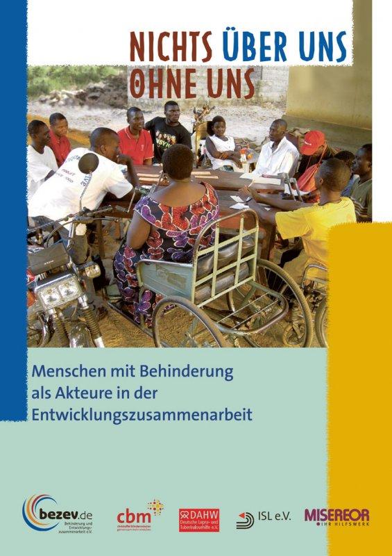 Nichts über uns ohne uns - Menschen mit Behinderung als Akteure in der Entwicklungszusammenarbeit