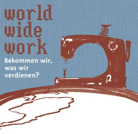 "Ausstellungstafel ""world.wide.work"""